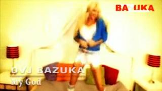 DVJ BAZUKA My God(Uncensored)