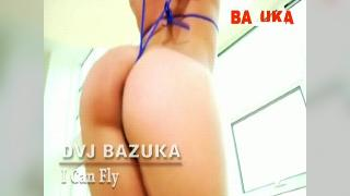 DVJ BAZUKA I Can Fly(Uncensored)
