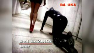 DVJ BAZUKA Beast (Uncensored)